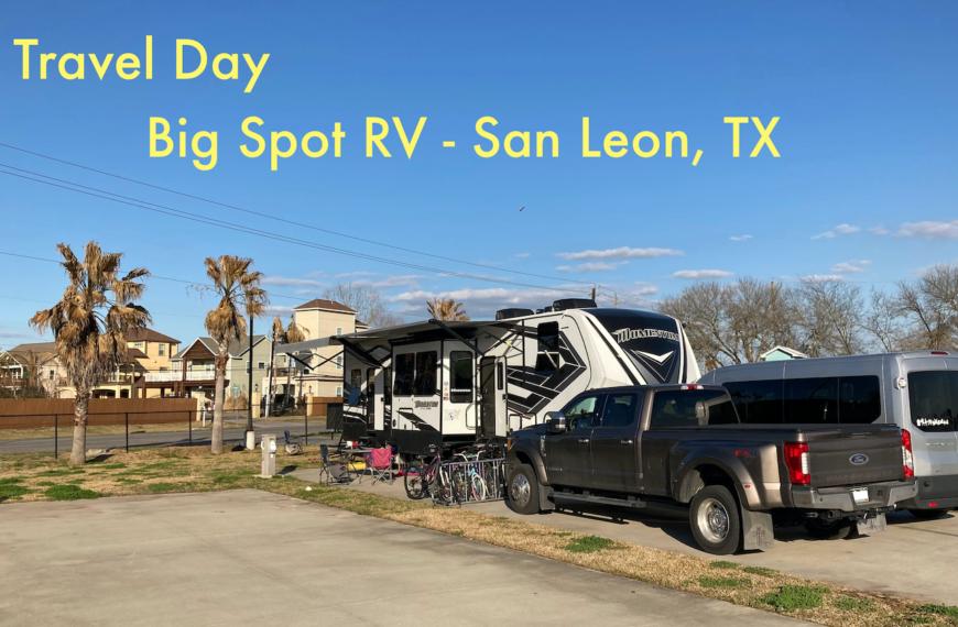Travel Day – Big Spot RV